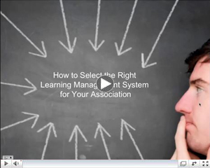 How to Select Your Association Learning Management System (LMS) Recorded Webinar